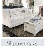 Slipcovers or Re-Upholstery?