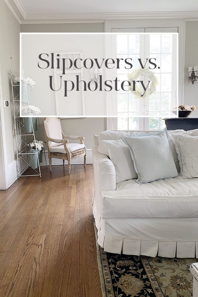 Slipcovers vs. Upholstery