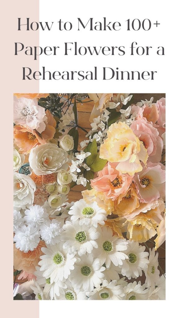 How I Made 100 Paperr Flowers for My Son's Rehearsal Dinner