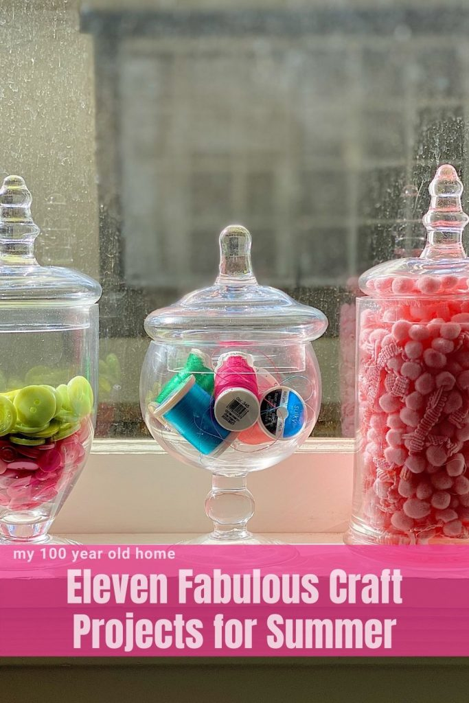 Eleven Craft Projects for the Summer