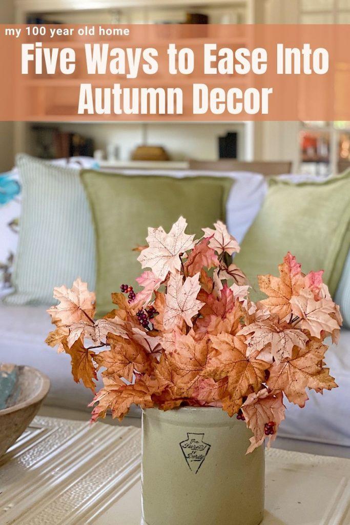 Five Ways to Ease Into Autumn Decor